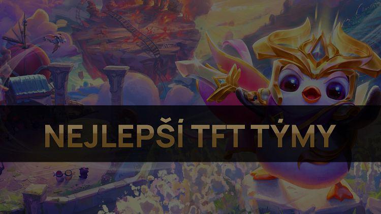 Nejlepší TFT týmy pro patch 11.14