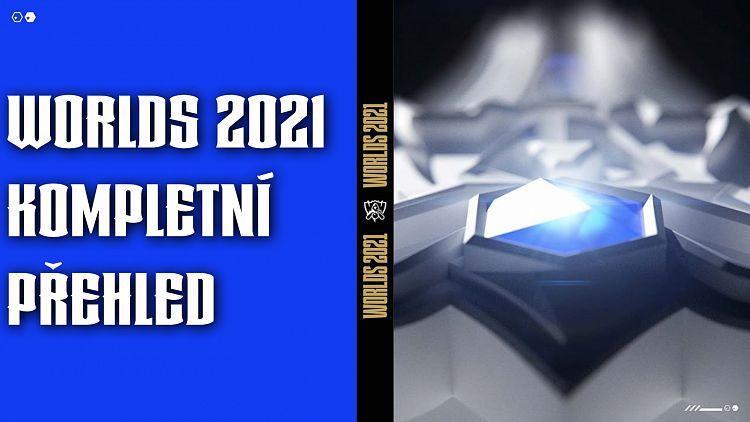 Worlds 2021 - celkový přehled