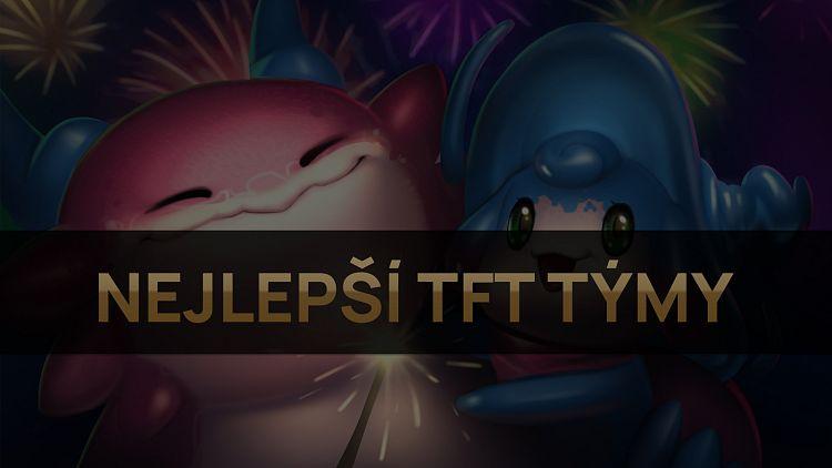 Nejlepší TFT týmy pro patch 11.20