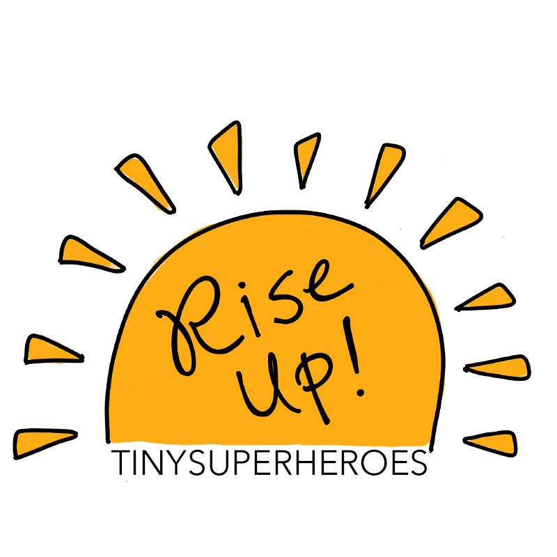 TinySuperheroes Rise Up
