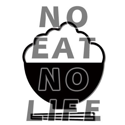 NO EAT NO LIFE