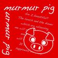 murmur pig