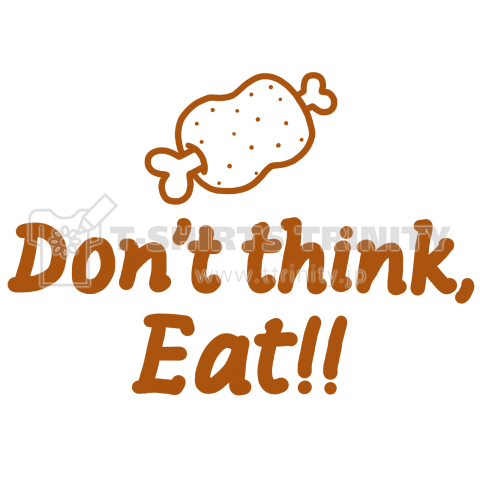 Don't think,Eat!!1