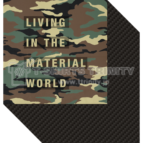 LIVING IN THE MATERIAL WORLD カモフラージュ