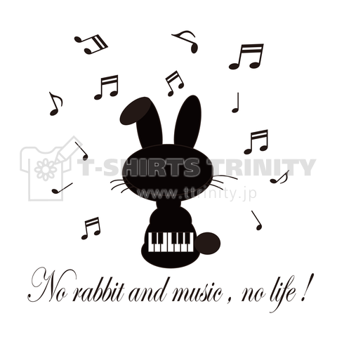 No rabbit and music , no life !