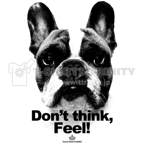Don't think, Feel!
