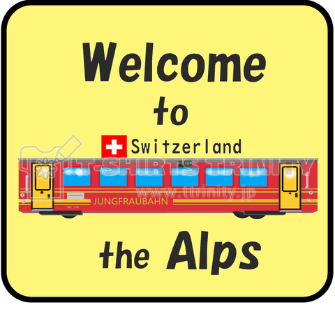 Welcome t o the Alps