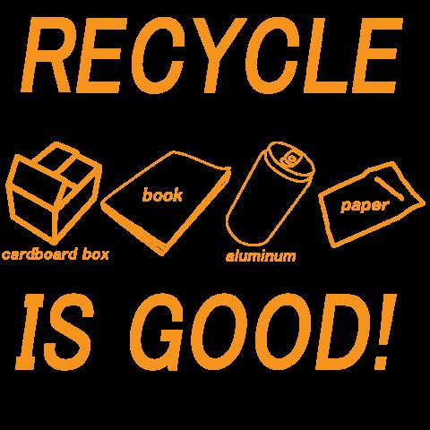 recycle is good(オレンジカラー)