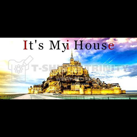 It's My House(モンサンミッシェル)