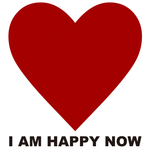 I AM HAPPY NOW 1