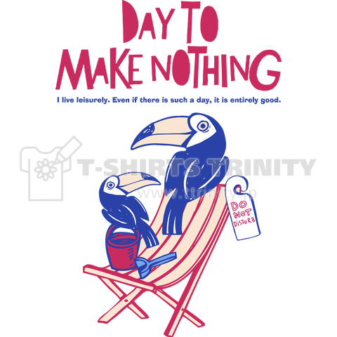 Day to make nothing