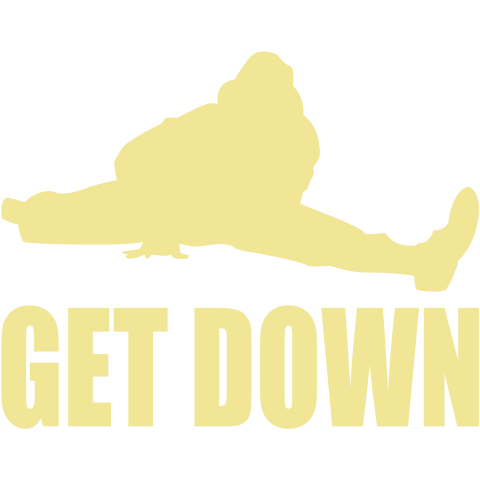 Get Down!