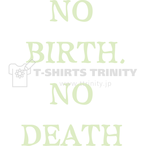 NO BIRTH, NO DEATH 白
