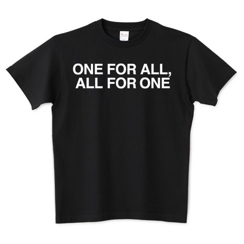 ONE FOR ALL, ALL FOR ONE|デザ...