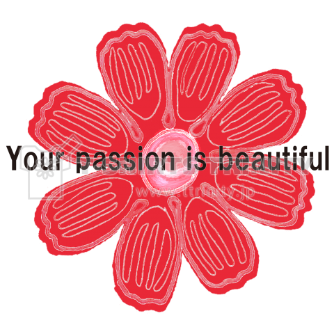 Your passion is beautiful