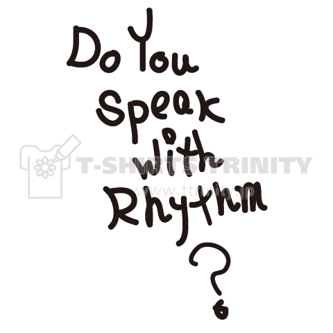 Do You Speak with Rhythm?