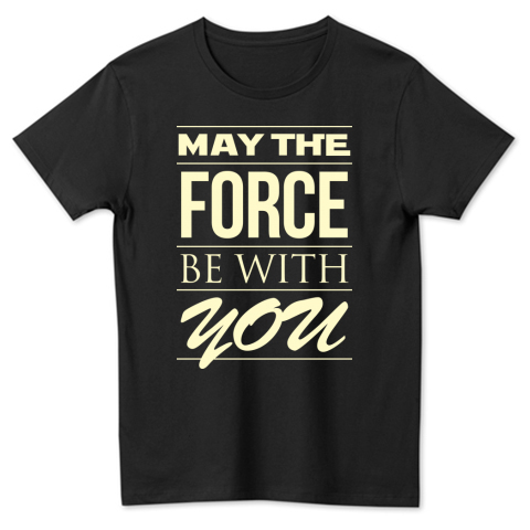 may the force be with you デザインtシャツ通販 tシャツトリニティ