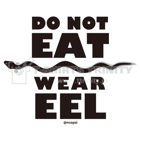 DO NOT EAT WEAR EEL