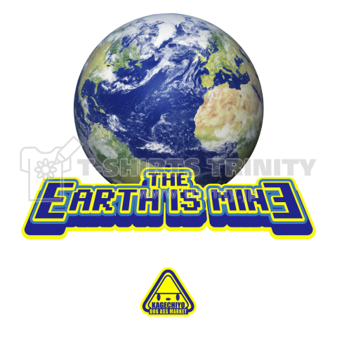 THE EARTH IS MINE