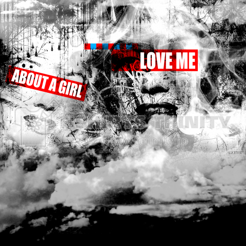 LOVE ME-ABOUT A GIRL