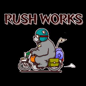 RUSH WORKS