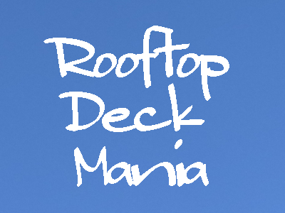 Rooftop Deck Mania