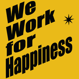 We Work for Happiness TT