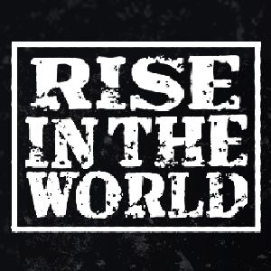 RISE IN THE WORLD