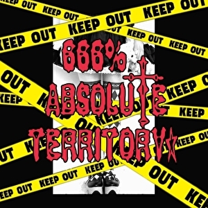 † 666% ABSOLUTE TERRITORY †