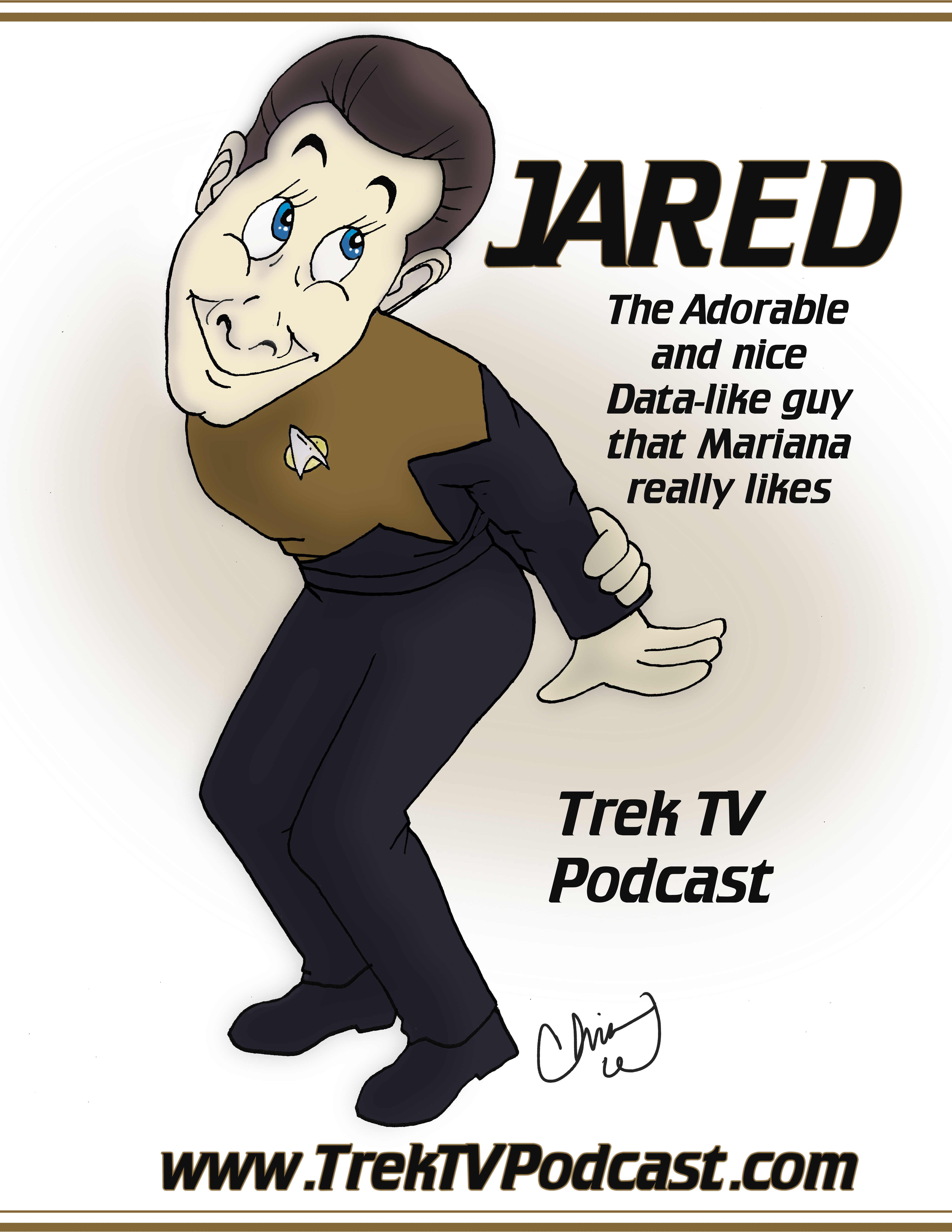 "Attached is my rendition of Jared according to Mariana's description from the ""Final Mission"" episode (Episode 178.) Since Mariana stated that Jared resembled Data, I did so with my fanart. I also gave him blue eyes since Mariana stated she liked Riker's eyes, and Data's eye color is almost certainly not that of Jared's. I hope you all like it"