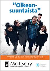 Me Itse ry:n raportti Oikeasuuntaista kertoo yhdistyksen ydintoiminnasta.