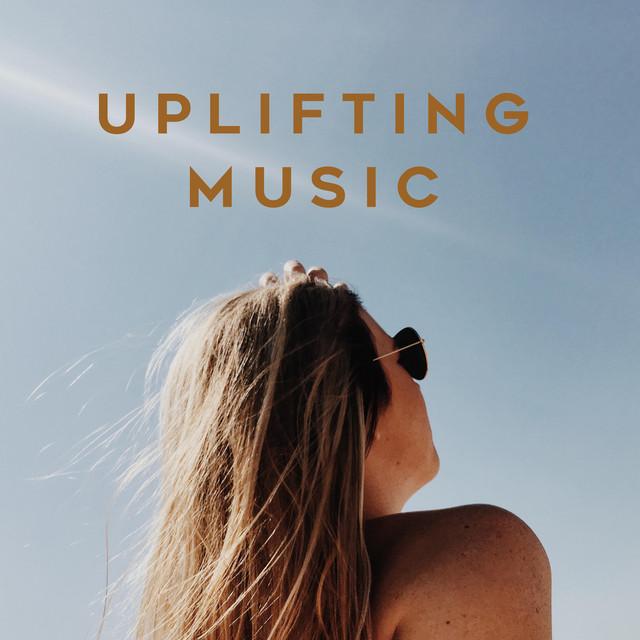 Uplifting Music