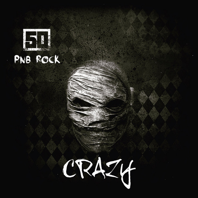 Crazy (feat. PnB Rock)