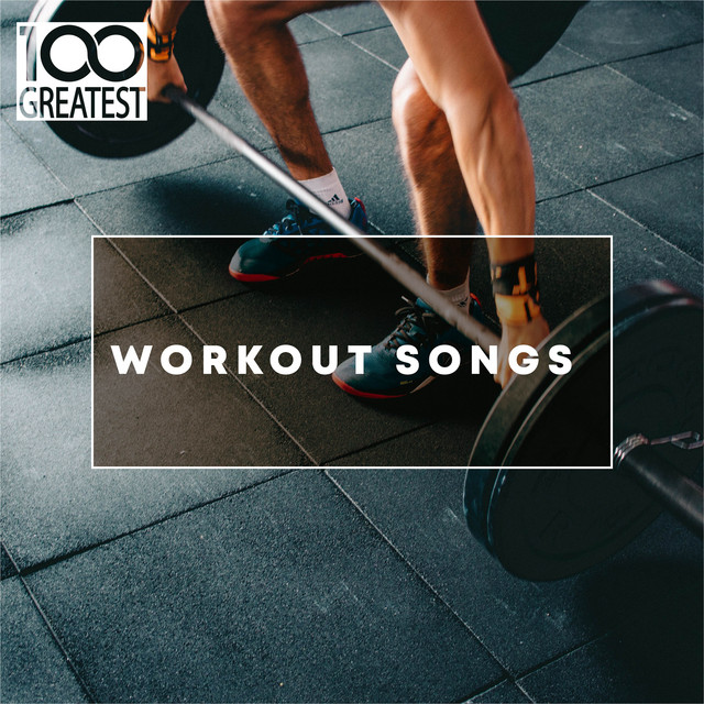 100 Greatest Workout Songs: Top Tracks for the Gym