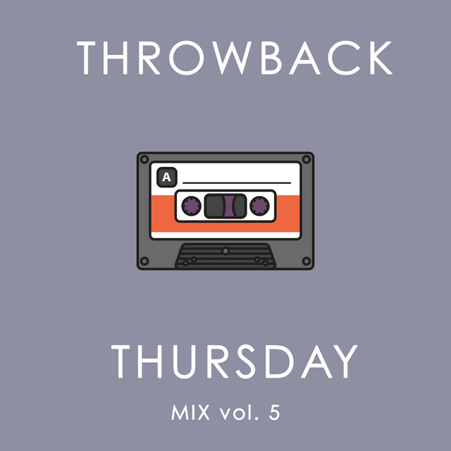 Throwback Thursday Mix Vol. 5