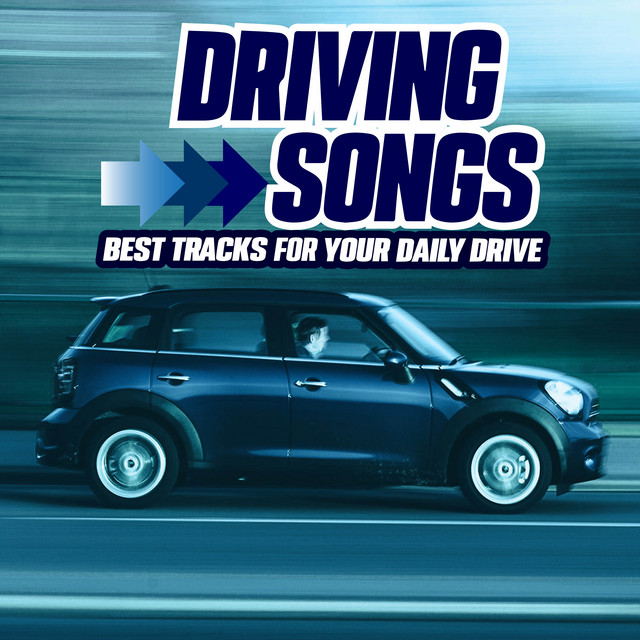Driving Songs (The Best Tracks For Your Daily Drive)
