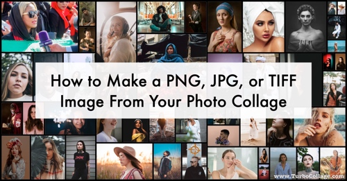 Export collage to JPG, PNG, or TIFF
