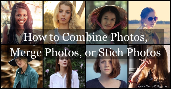 Combine Photos, Merge Photos, Stitch Photos, Blend Photos, or Mix Photos
