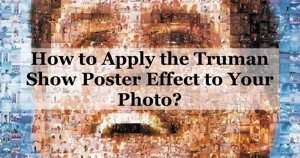 Apply The Truman Show Poster Effect