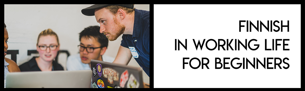 Click here to read more about the Finnish in Working Life for Beginners course