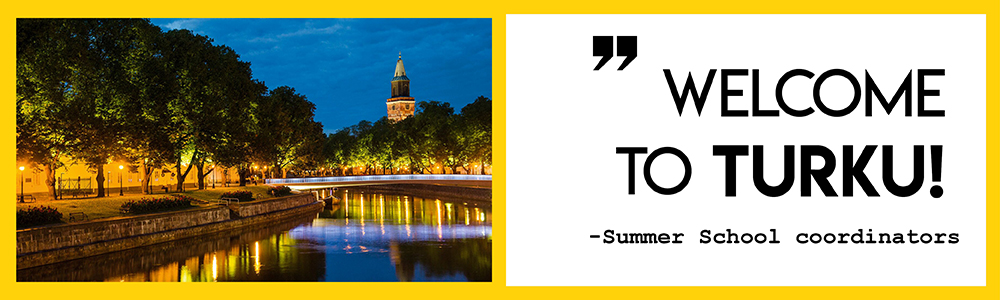 """Welcome to Turku!"" Summer School coordinators"