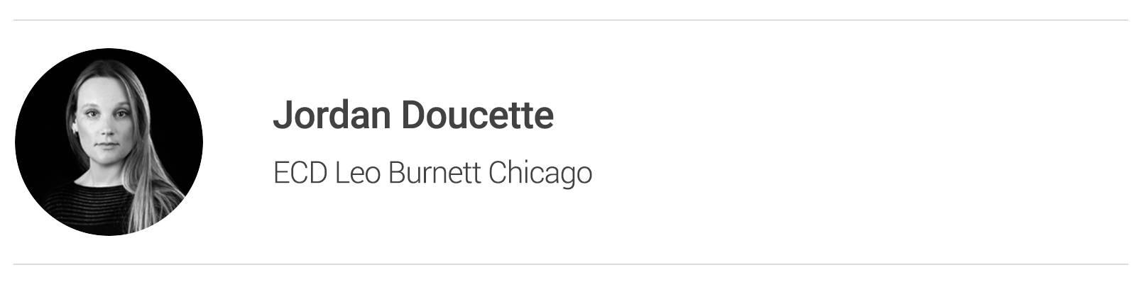 Jordan Doucette  ECD Leo Burnett Chicago