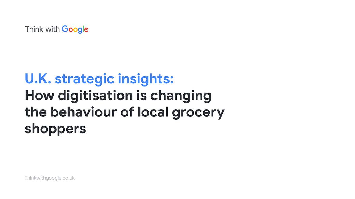U.K. strategic insights:  How digitisation is changing the behaviour of local grocery shoppers
