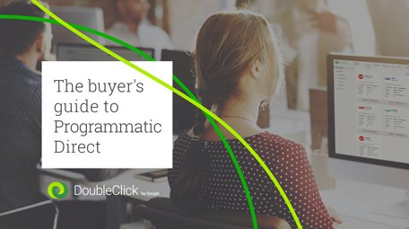 The buyer's guide to Programmatic Direct