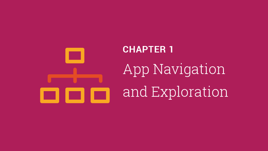 Chapter 1: App navigation and exploration