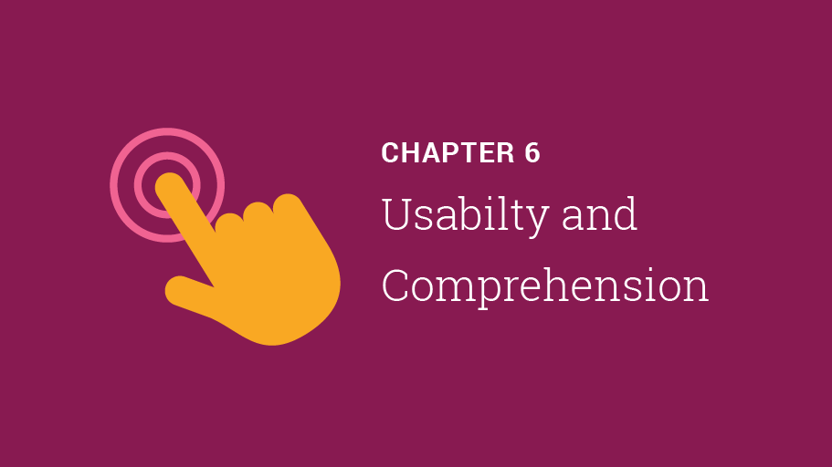 Chapter 6: Usability and Comprehension