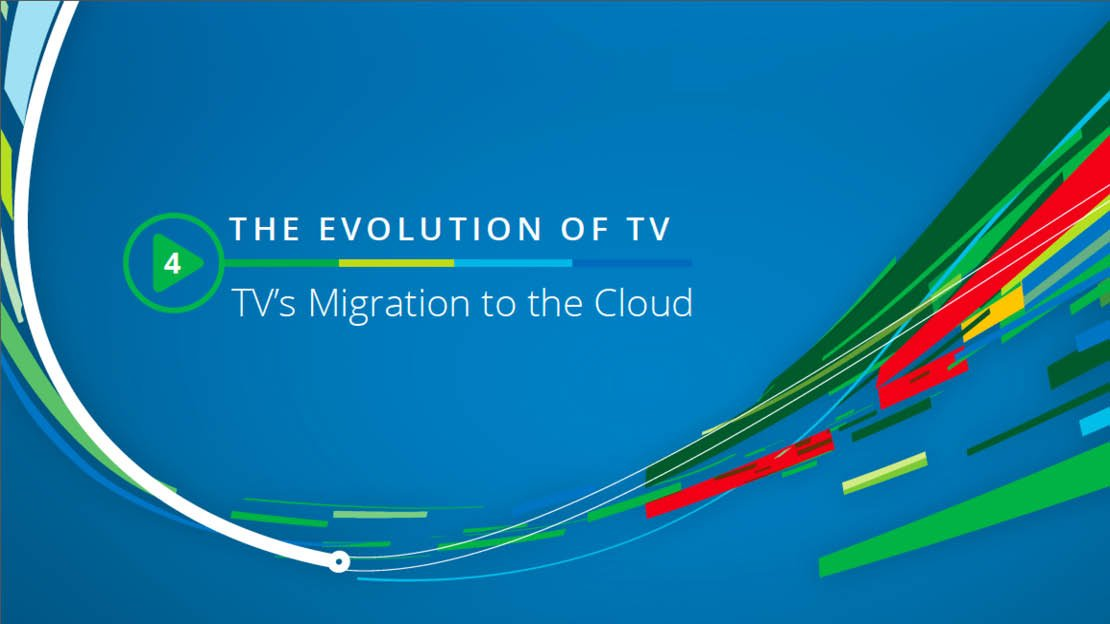Evolution of TV migration to the cloud