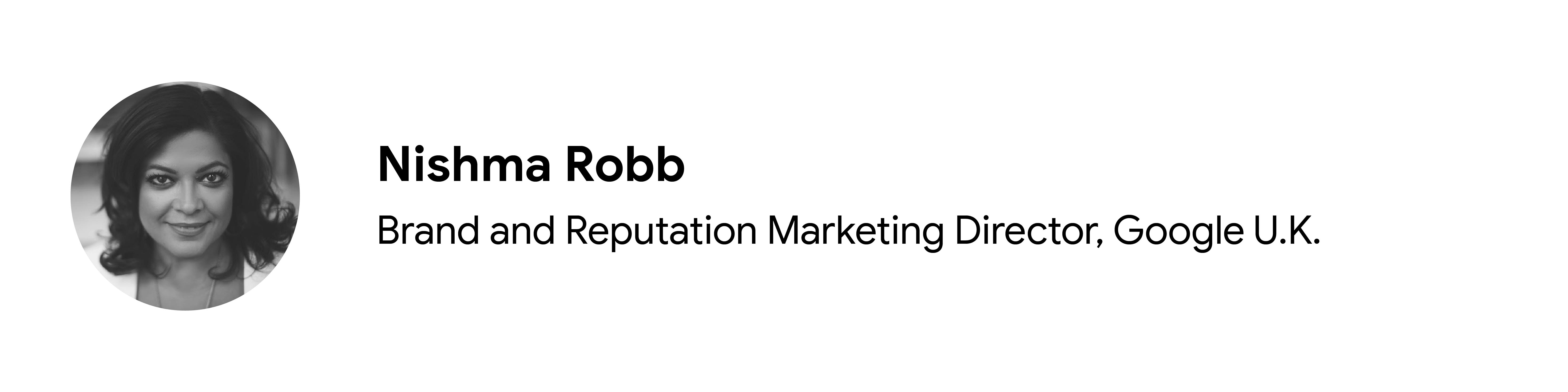 Google UK Marka ve İtibar Pazarlama Direktörü, katkıda bulunan Nishma Robb'un siyah beyaz vesikalık fotoğrafı