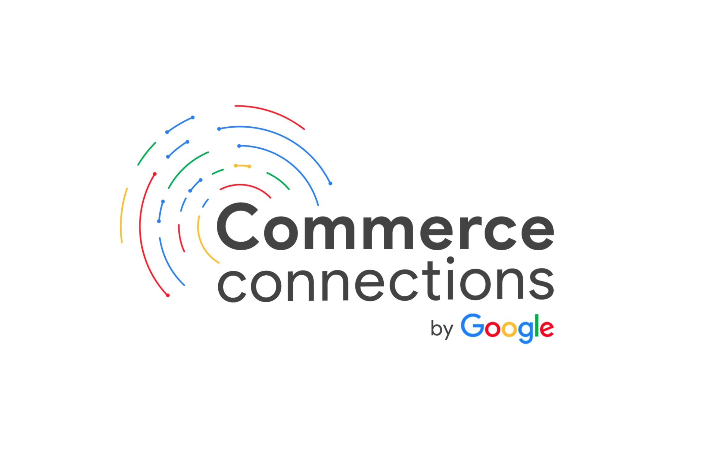 Commerce Connections: o hub do Google com novas conexões para a arte de vender
