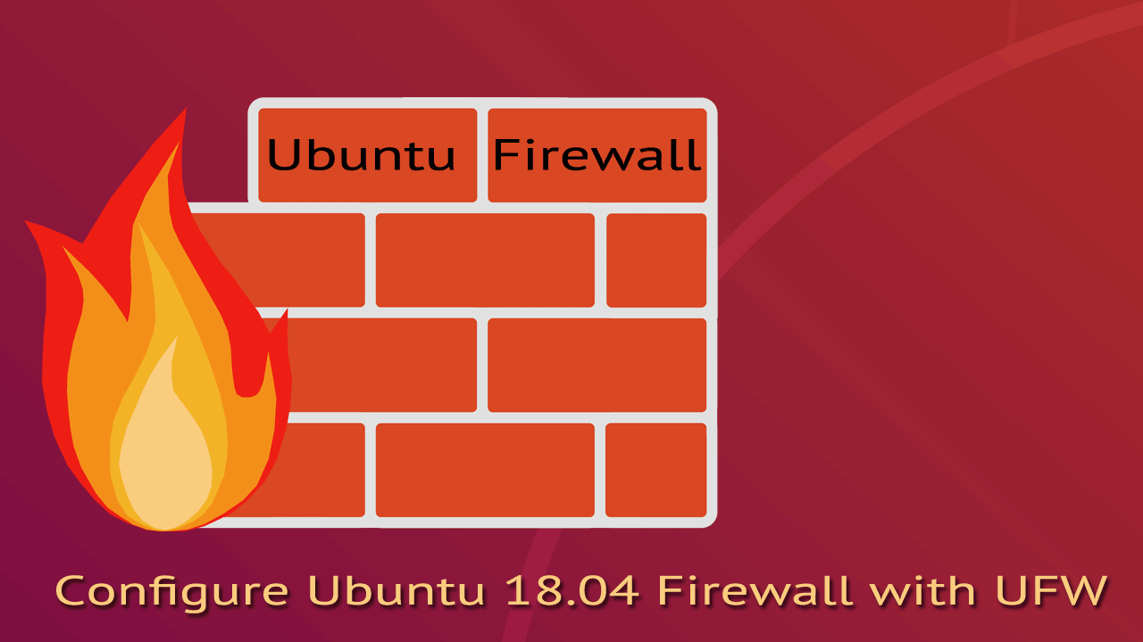Ubuntu Firewall - Configure Ubuntu 18.04 Firewall with UFW